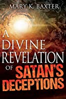 Divine Revelation of Satan's Deceptions