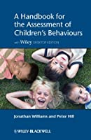 A Handbook for the Assessment of Children's Behaviours, Includes Wiley Desktop Edition