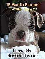 Jan 2020 - June 2021 18 Month Planner: I Love My Boston Terrier