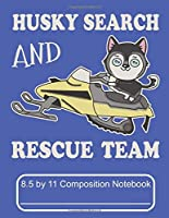 Husky Search And Rescue Team 8.5 by 11 Composition Notebook: Adorable Winter Husky Puppy Dog Riding A Snowmobile