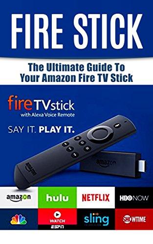 Fire Stick: The Ulti...