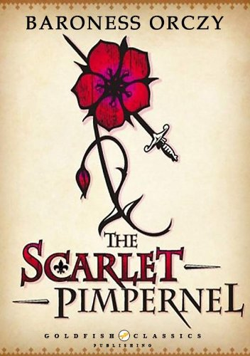 The Scarlet Pimpernel - Literature Classics, Complete Edition (Annotated) (English Edition)