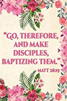Go Therefore And Make Disciples Baptizing Them Matt 28:19: | JW 2020 Year Text Notebook / Journal for Jehovah's Witnesses. Add this valuable JW Accessories to your JW Library. A PERFECT Jehovahs Witnesses Gift! Version 2