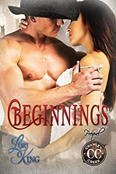 Beginnings: (Crawley Creek Prequel) by [King, Lori]