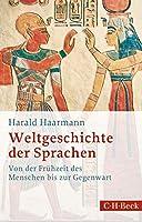 Weltgeschichte der Sprachen: Von der Fruehzeit des Menschen bis zur Gegenwart