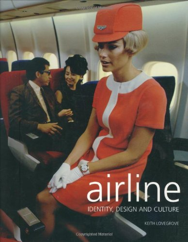 Airline: Identity, Design and Cultureの詳細を見る