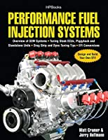 Performance Fuel Injection Systems HP1557: How to Design, Build, Modify, and Tune EFI and ECU Systems.Covers Components, Se nsors, Fuel and Ignition ... Tuning the Stock ECU, Piggyback and Stan by Matt Cramer Jerry Hoffmann(2010-08-03)
