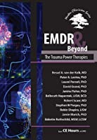 EMDR & Beyond: The Trauma Power Therapies