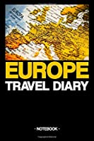 EUROPE TRAVEL DIARY: Notebook | diary | travel | countrys | adventures | culture | gift idea | gift | lined | 6 x 9 inch