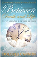 Between Death and Life: Conversations with a Spirit by Dolores Cannon(2013-11-01) -