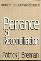 Guidelines for Contemporary Catholics: Penance and Reconciliation