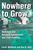 Nowhere to Grow: Homeless and Runaway Adolescents and Their Families (Social Institutions and Social Change Series)