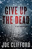 Give Up the Dead (Jay Porter)