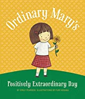 Ordinary Mary's Positively Extraordinary Day