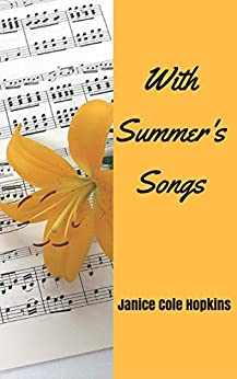 With Summer's Songs by [Hopkins, Janice Cole]