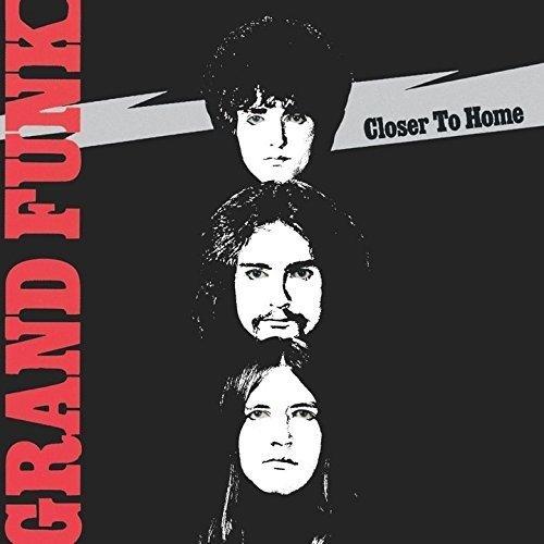 クローサー・トゥ・ホーム - グランド・ファンク・レイルロード