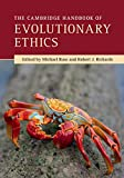 The Cambridge Handbook of Evolutionary Ethics (Cambridge Handbooks in Philosophy)
