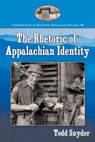 Download The Rhetoric of Appalachian Identity (Contributions to Southern Appalachian Studies) 0786478020