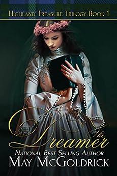 The Dreamer (Highland Treasure Trilogy Book 1) by [McGoldrick, May]