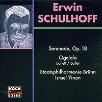 Schulhoff: Ogelala / Serenade, Op. 18