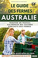 Le guide des fermes Australie: Trouver un travail, calendrier des saisons, contacts des fermes