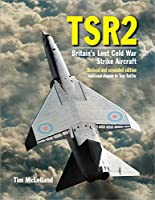 Tsr2 - Britain's Lost Cold War Strike Aircraft