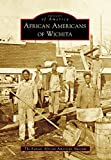 African Americans of Wichita (Images of America) (English Edition)