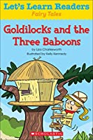 Goldilocks and the Three Baboons (Let's Learn Readers: Fairy Tales)