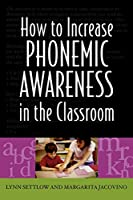 How to Increase Phonemic Awareness In the Classroom
