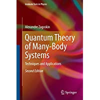 Quantum Theory of Many-Body Systems: Techniques and Applications (Graduate Texts in Physics)