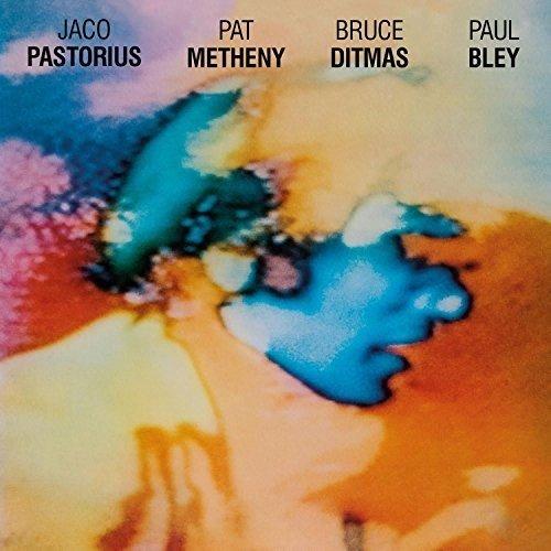 Pastorius/Metheny/Ditmas/Bley