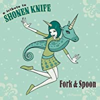 Tribute to Shonen Knife: Fork & Spoon by V.A. (2006-06-16)