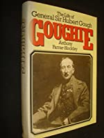 Goughie: The Life of General Sir Hubert Gough