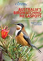 Australia's Birdwatching Megaspots: The 55 Best Birdwatching Sites in Australia