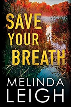 Save Your Breath (Morgan Dane Book 6) by [Leigh, Melinda]