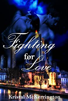 Fighting For Love by [McKerrington, Kristal]