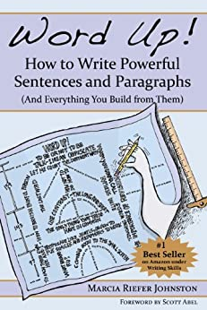 [Johnston, Marcia Riefer]のWord Up! How to Write Powerful Sentences and Paragraphs (And Everything You Build from Them) (English Edition)