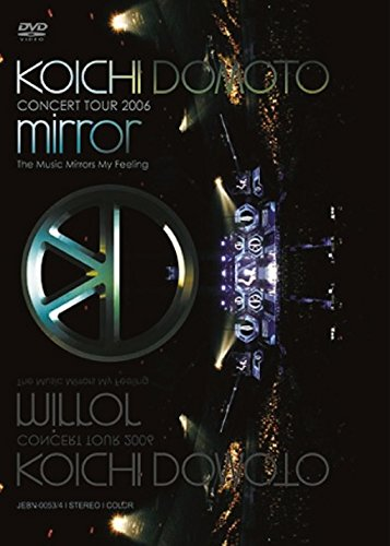 KOICHI DOMOTO CONCERT TOUR 2006 mirror~The Music Mirrors My Feeling~/堂本光一 (通常版) [DVD]