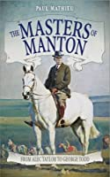 The Masters of Manton: From Alec Taylor to George Todd