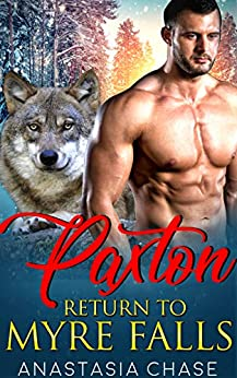 Wolf Shifter Romance: Paxton (Return to Myre Falls) by [Chase, Anastasia]