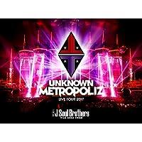 """【早期購入特典あり】三代目 J Soul Brothers LIVE TOUR 2017 """"UNKNOWN METROPOLIZ"""""""