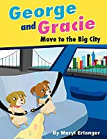 George and Gracie Move to the Big City