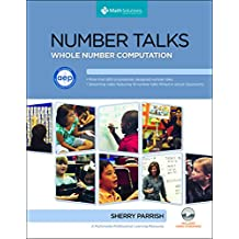 Number Talks: Helping Children Build Mental Math and Computation Strategies, Grades K 5, Updated with Common Core Connections