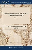 Oeuvres Complettes de M. Le C. de B*** Derniere Édition. of 2; Volume 1