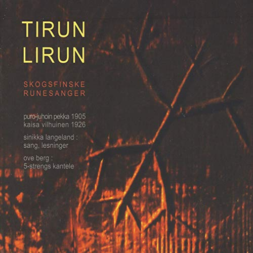 Tirun Lirun - Skogsfinske Besvergelser