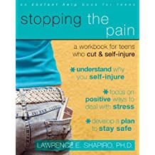Stopping the Pain: A Workbook for Teens Who Self-injure