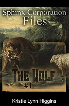 The Wolf #1: Sphinx Corporation Files (Shades of Gray Flash Fiction Science Fiction Action Adventure Mystery Series Book 4) by [Higgins, Kristie Lynn]
