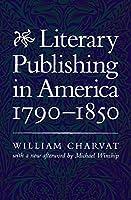 Literary Publishing in America, 1790-1850