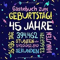 Gästebuch zum Geburtstag ~ 45 Jahre: Deko zur Feier vom 45.Geburtstag fuer Mann oder Frau - 45 Jahre - Geschenkidee & Dekoration fuer Glueckwuensche und Fotos der Gaeste