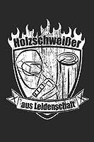 Holzschweisser aus Leidenschaft: Lustiges Notizbuch fuer Schweisser & Holz Arbeiter | Ironie | A5 | Punkteraster